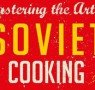 Mastering the Art of Soviet Cooking: Poisoned Madeleines