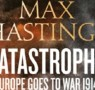Read Max Hastings' Catastrophe