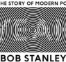 Bob Stanley on the story of modern pop